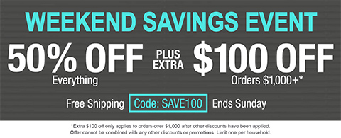 50% off everything plus extra $100 off orders $1,000+
