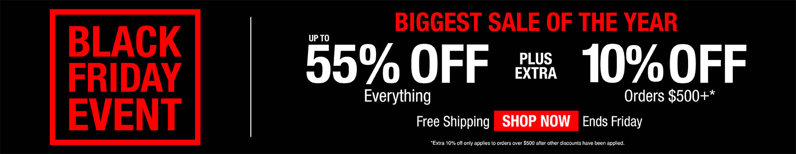 Up to 55% off everything plus extra 10% off orders $500+