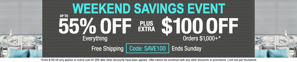 Up to 55% off everything plus extra $100 off orders $1,000+